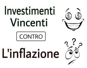 investire oggi consigli contro l'inflazione