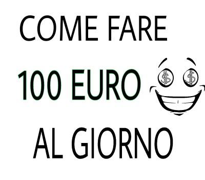 come guadagnare 100 euro al giorno juve