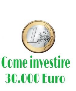 Come Investire 30000 Euro